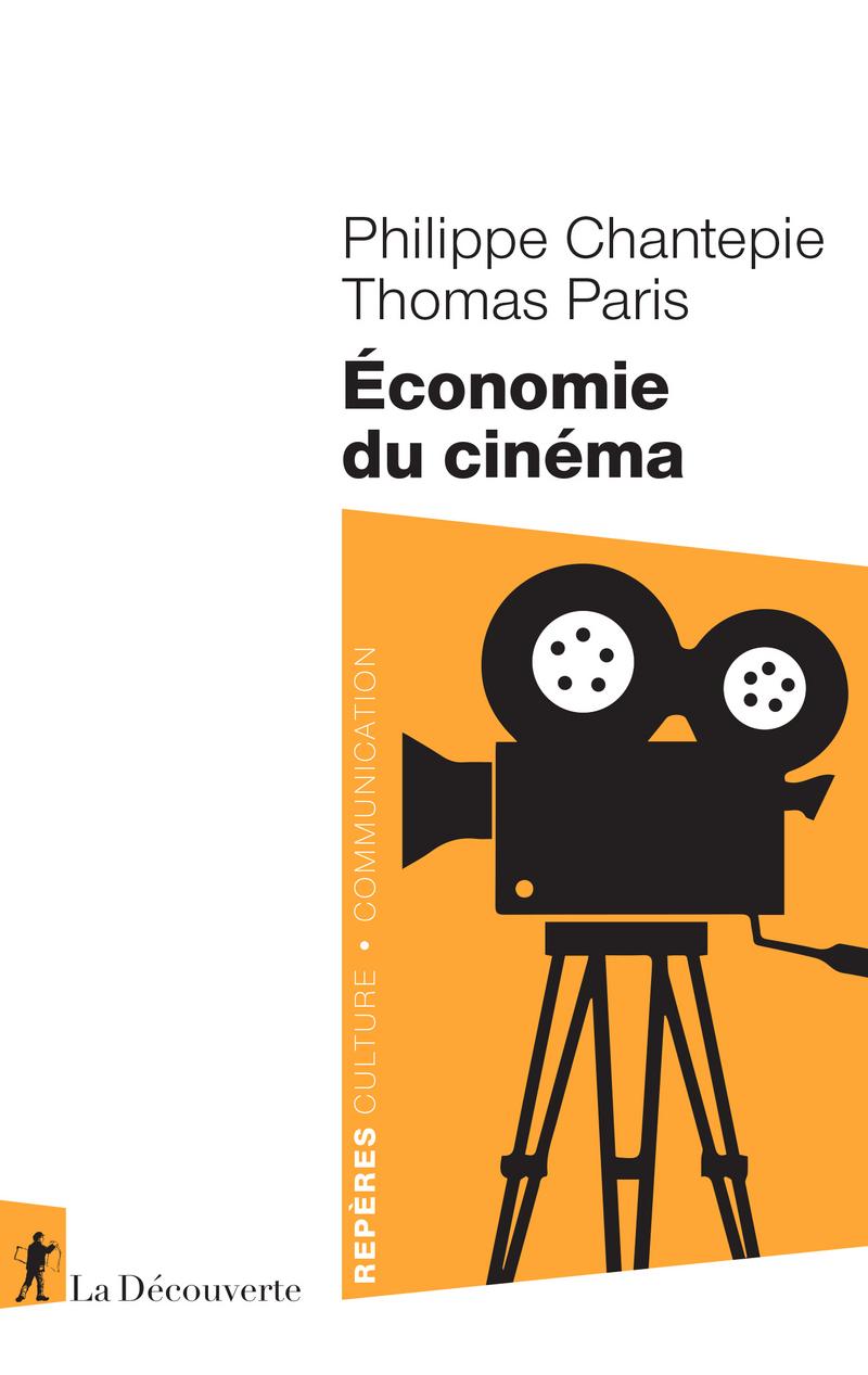 Économie du cinéma - Philippe CHANTEPIE, Thomas PARIS