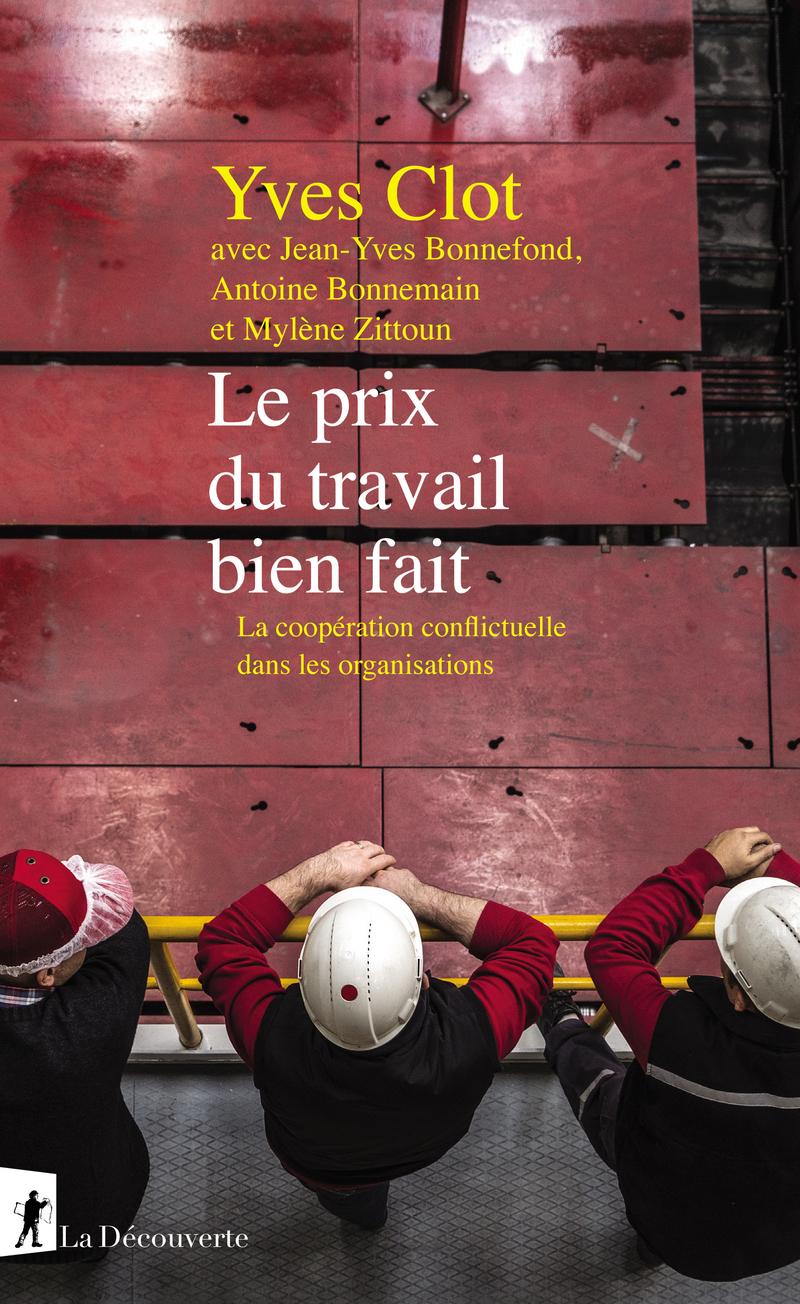 Le prix du travail bien fait - Jean-Yves BONNEFOND, Antoine BONNEMAIN, Yves CLOT, Mylène ZITTOUN