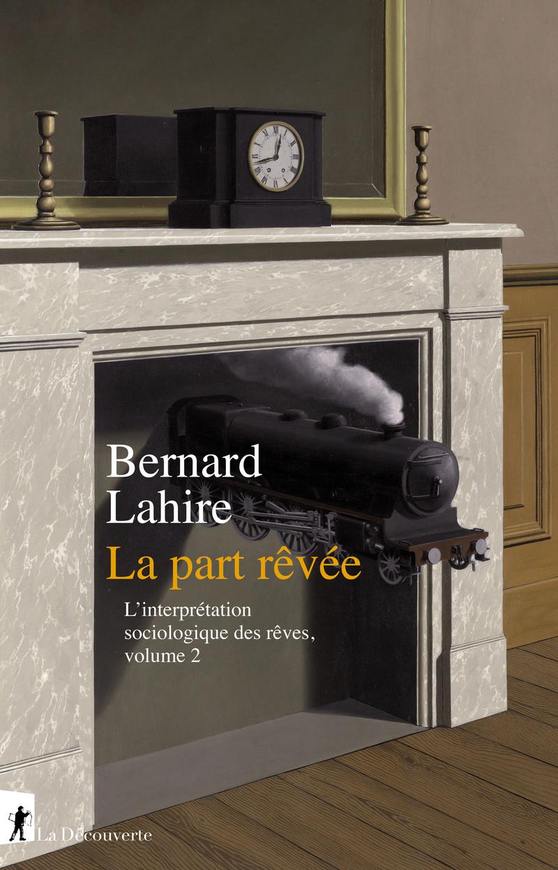 La part rêvée - Bernard LAHIRE