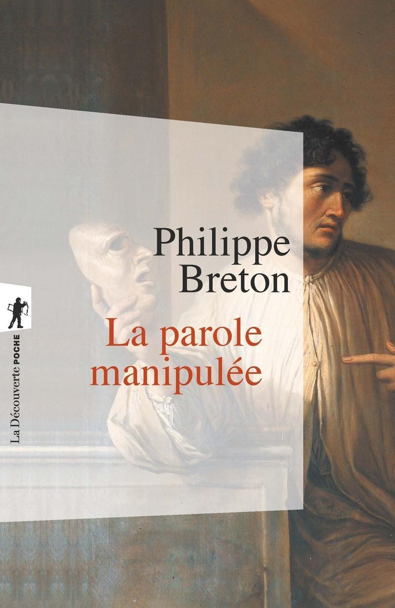 La parole manipulée - Philippe BRETON