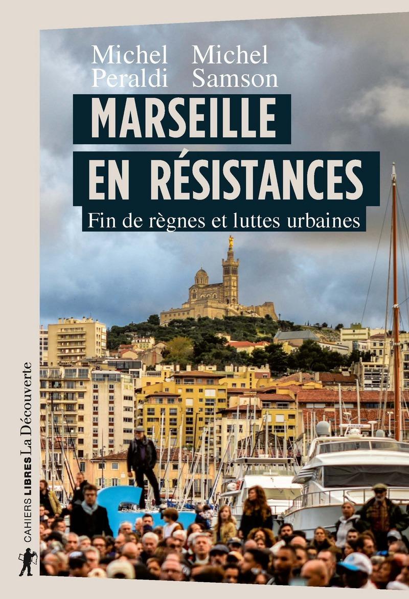 Marseille en résistances - Michel PERALDI, Michel SAMSON