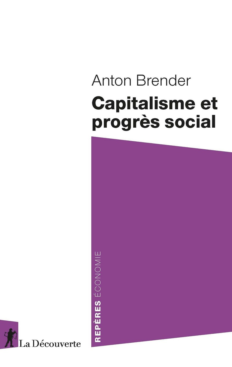 Capitalisme et progrès social - Anton BRENDER