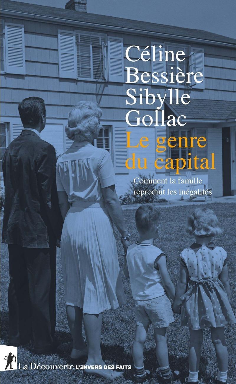 Le genre du capital - Céline BESSIÈRE, Sibylle GOLLAC