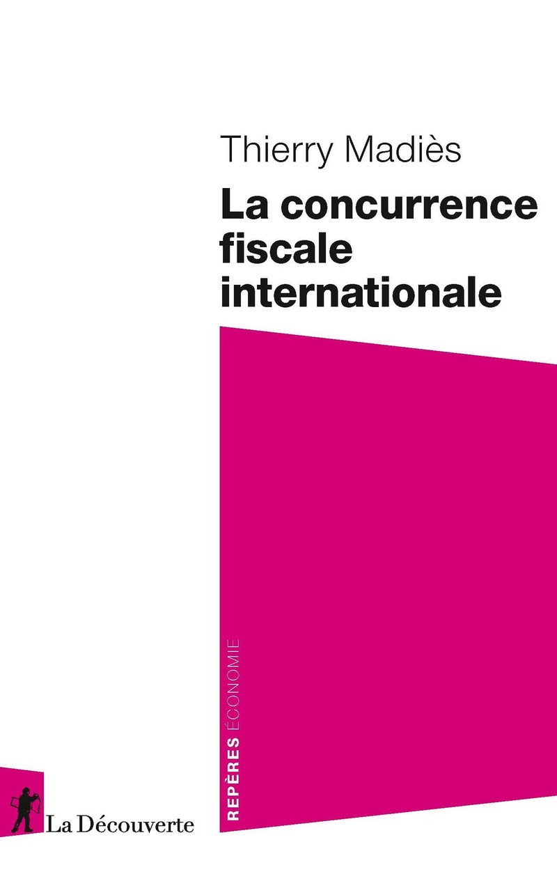 La concurrence fiscale internationale - Thierry MADIÈS