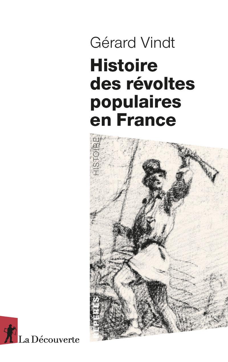 Histoire des révoltes populaires en France - Gérard VINDT