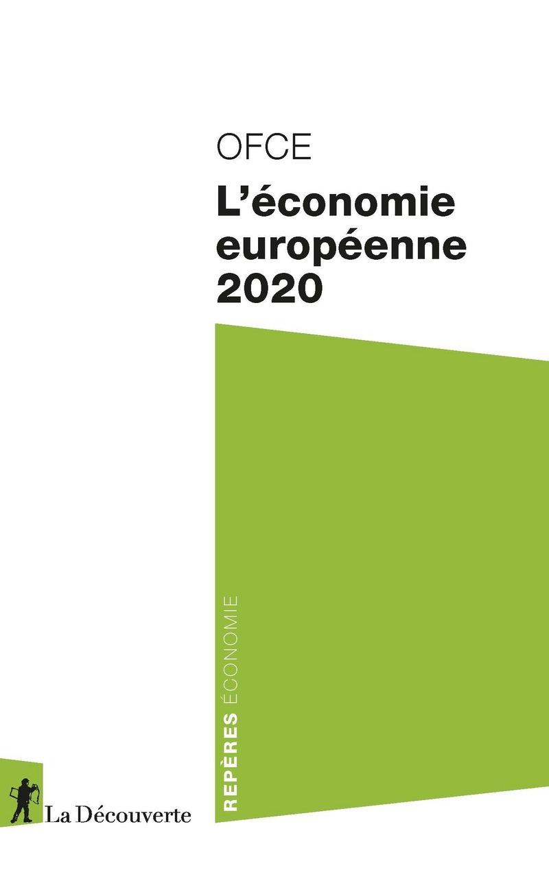 L'économie européenne 2020 -  OFCE (OBSERVATOIRE FRANÇAIS DES CONJONCTURES ÉCONOMIQUES)