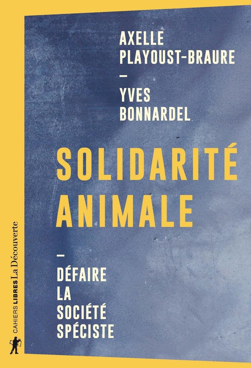 Solidarité animale - Yves BONNARDEL, Axelle PLAYOUST-BRAURE