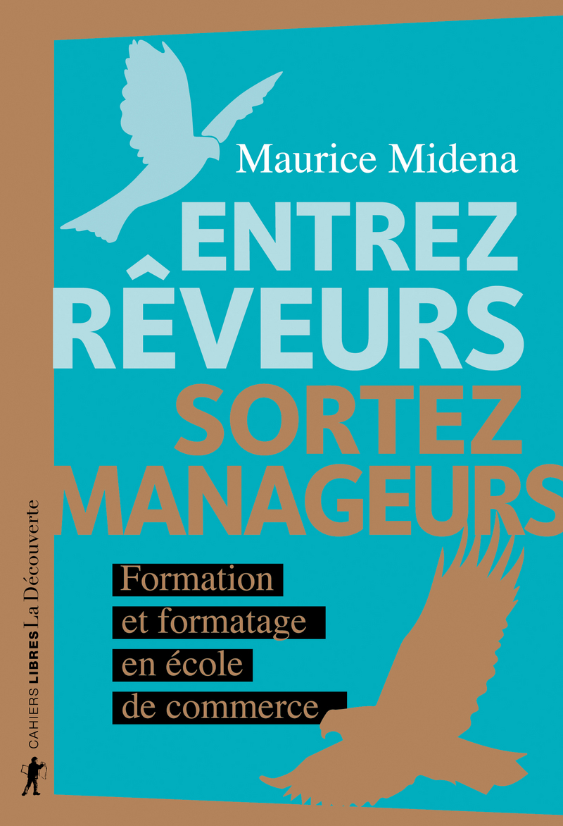 Entrez rêveurs, sortez manageurs - Maurice MIDENA