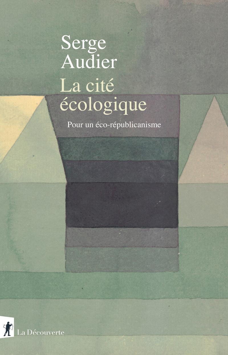 La cité écologique - Serge AUDIER