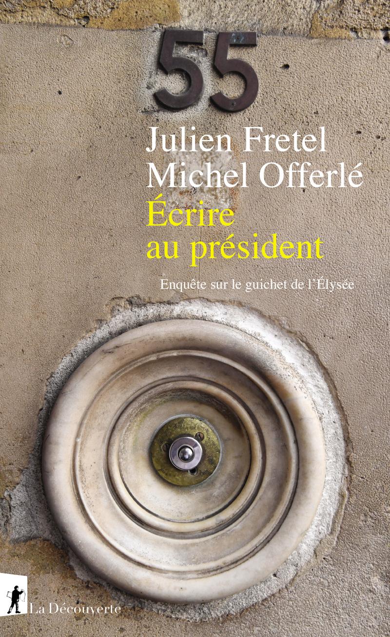 Écrire au président - Julien FRETEL, Michel OFFERLÉ