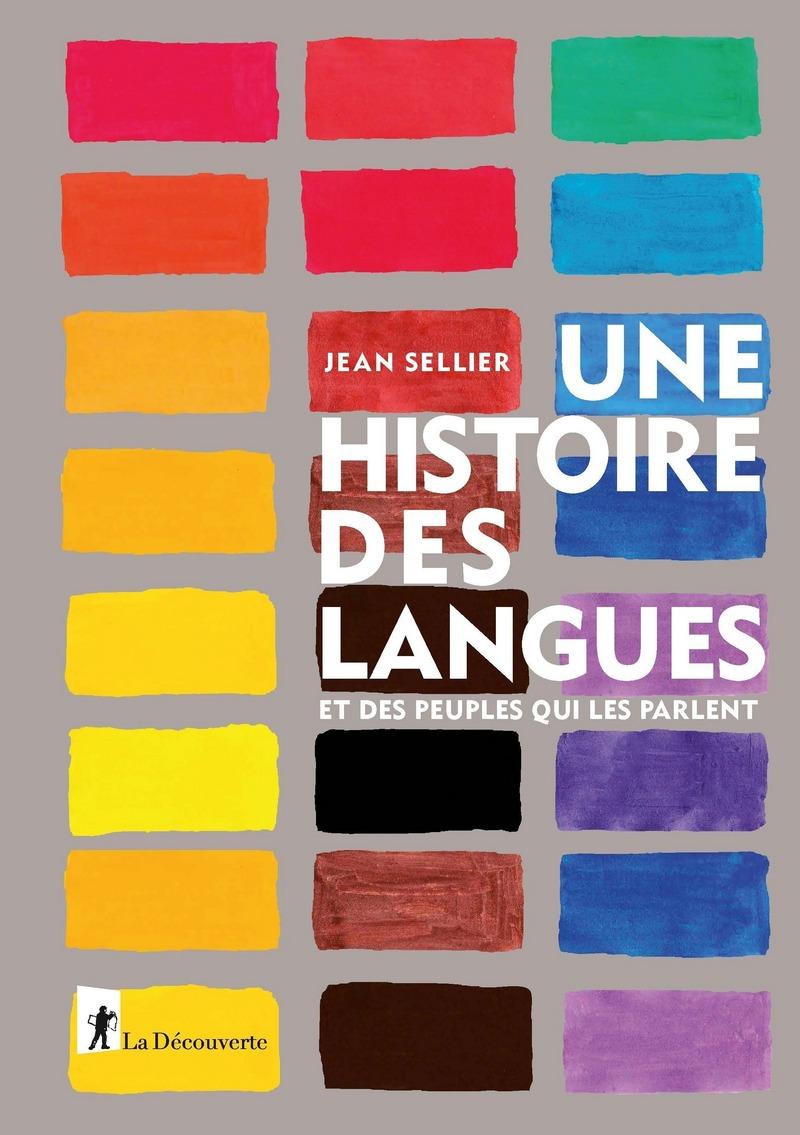 Une histoire des langues et des peuples qui les parlent - Jean SELLIER
