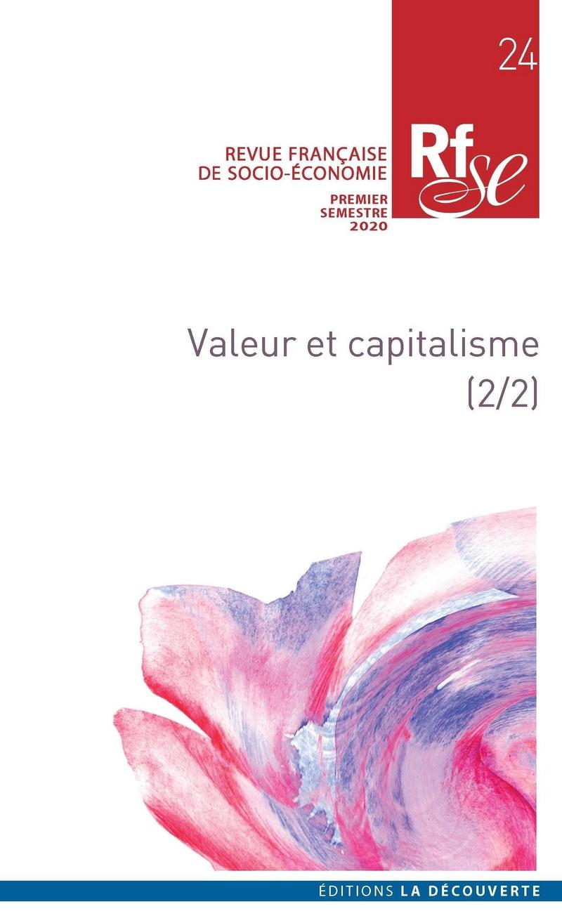 Valeur et capitalisme (2/2) -  REVUE FRANÇAISE DE SOCIO-ÉCONOMIE