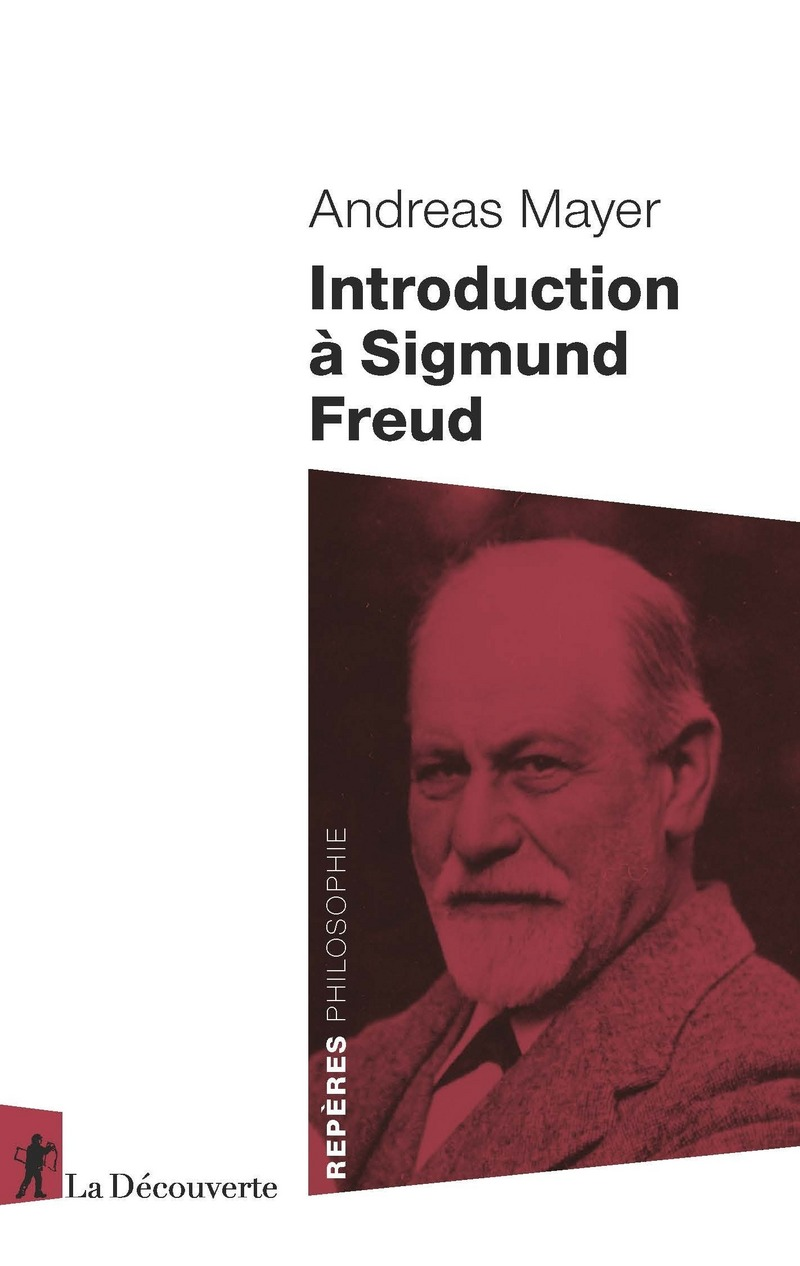 Introduction à Sigmund Freud - Andreas MAYER