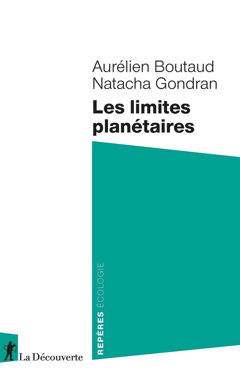 Les limites planétaires - Aurélien BOUTAUD, Natacha GONDRAN