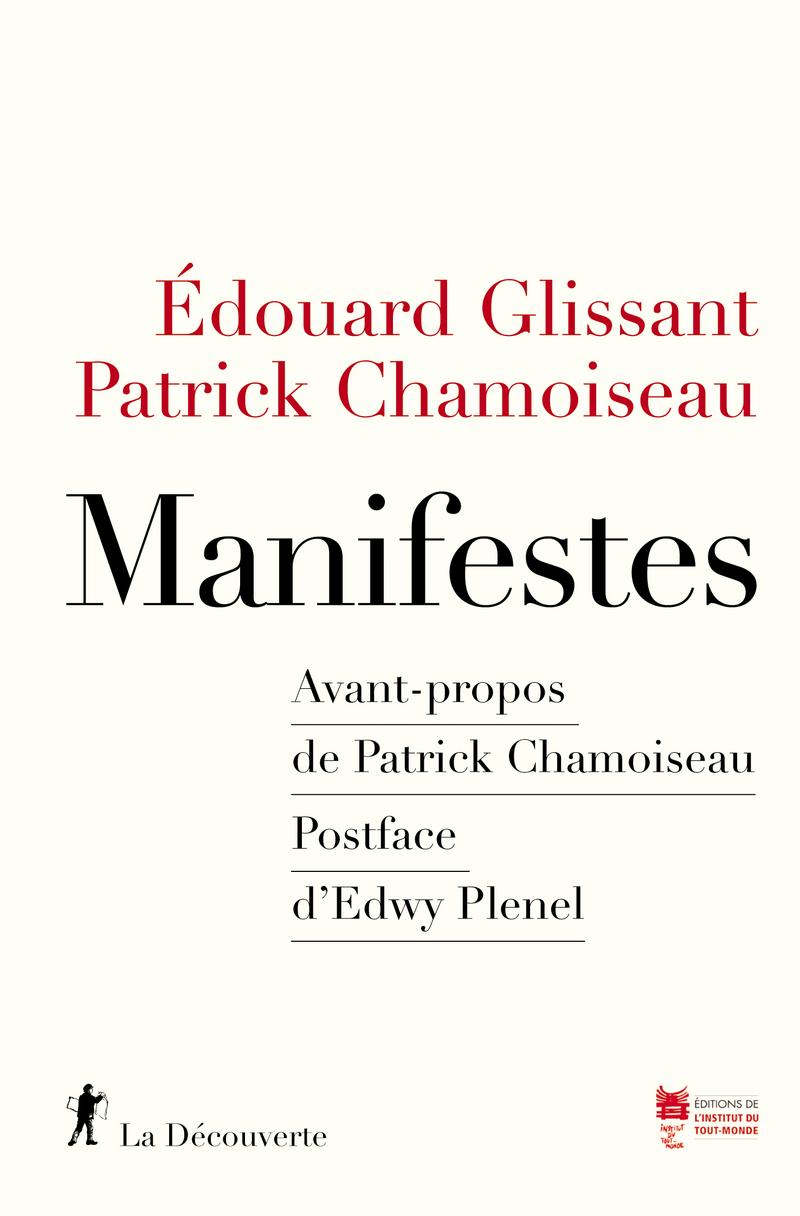 Manifestes - Patrick CHAMOISEAU, Édouard GLISSANT