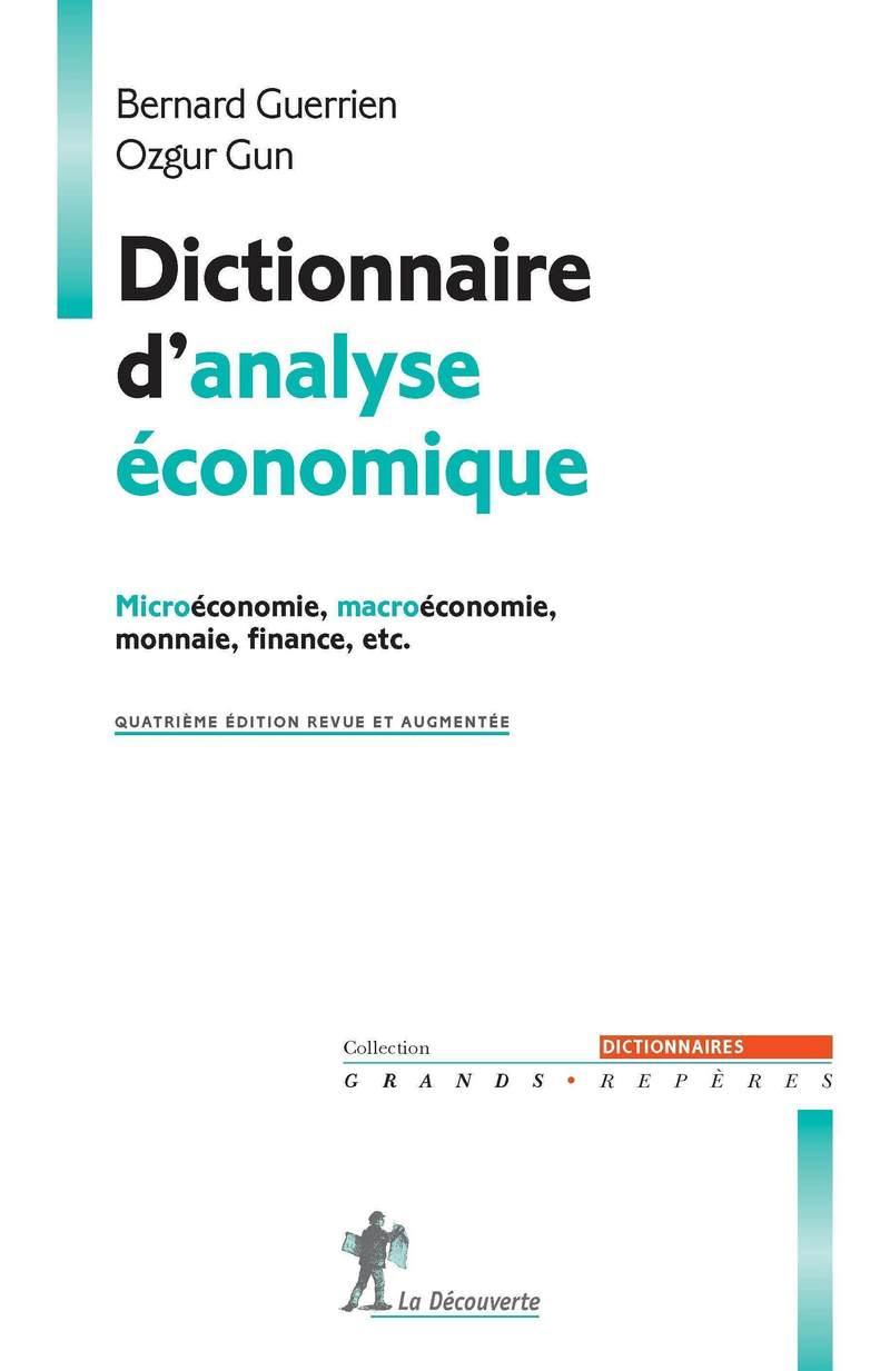 Dictionnaire d'analyse économique - Bernard GUERRIEN, Ozgur GUN