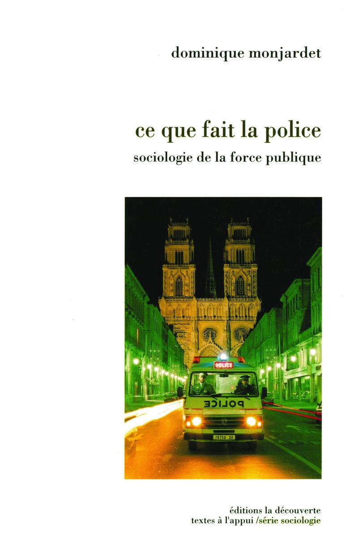 Ce que fait la police - Dominique MONJARDET