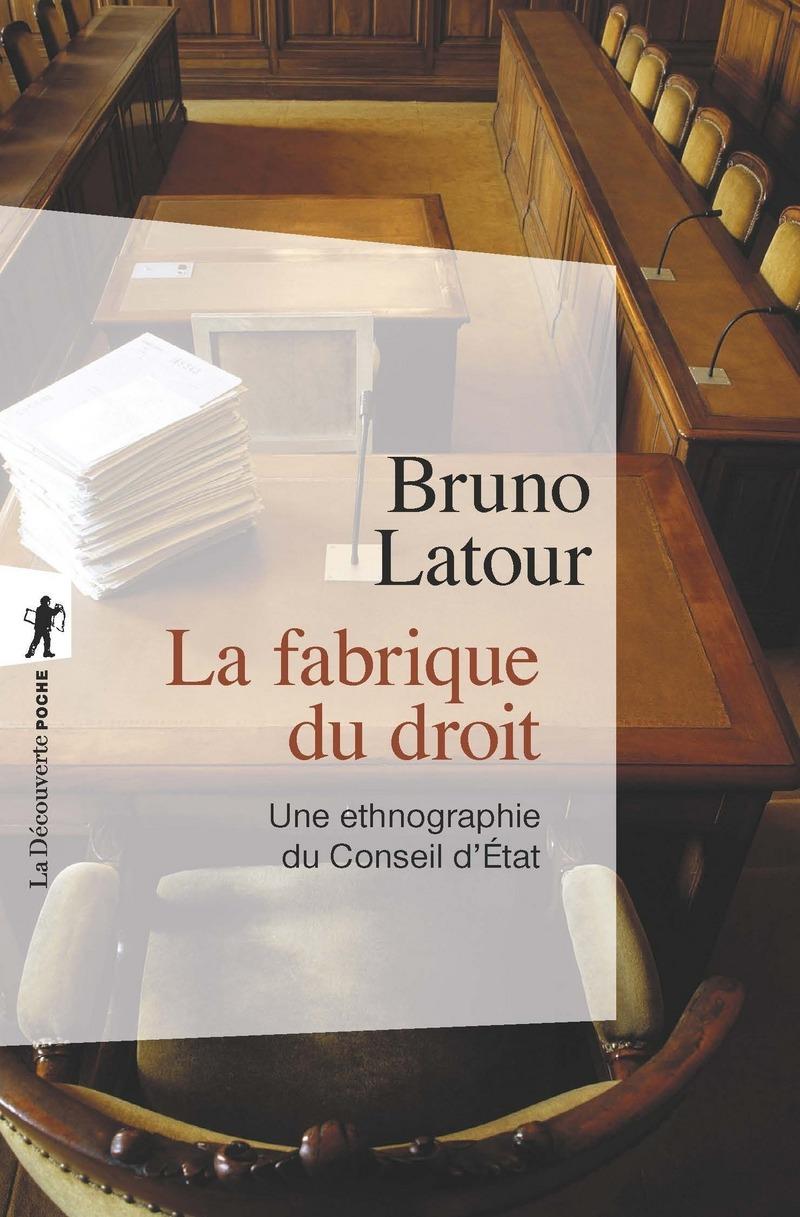 La fabrique du droit - Bruno LATOUR