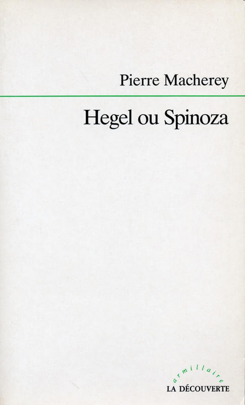Hegel ou Spinoza - Pierre MACHEREY