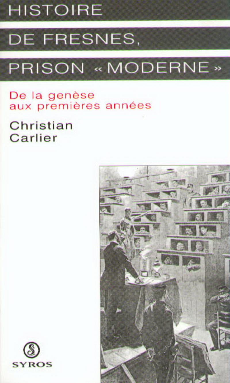 Histoire de Fresnes, prison « moderne » - Christian CARLIER