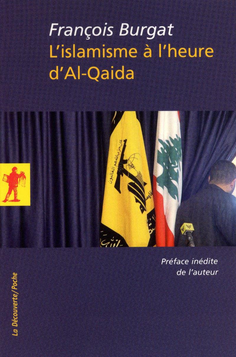 L'islamisme à l'heure d'Al-Qaida - François BURGAT