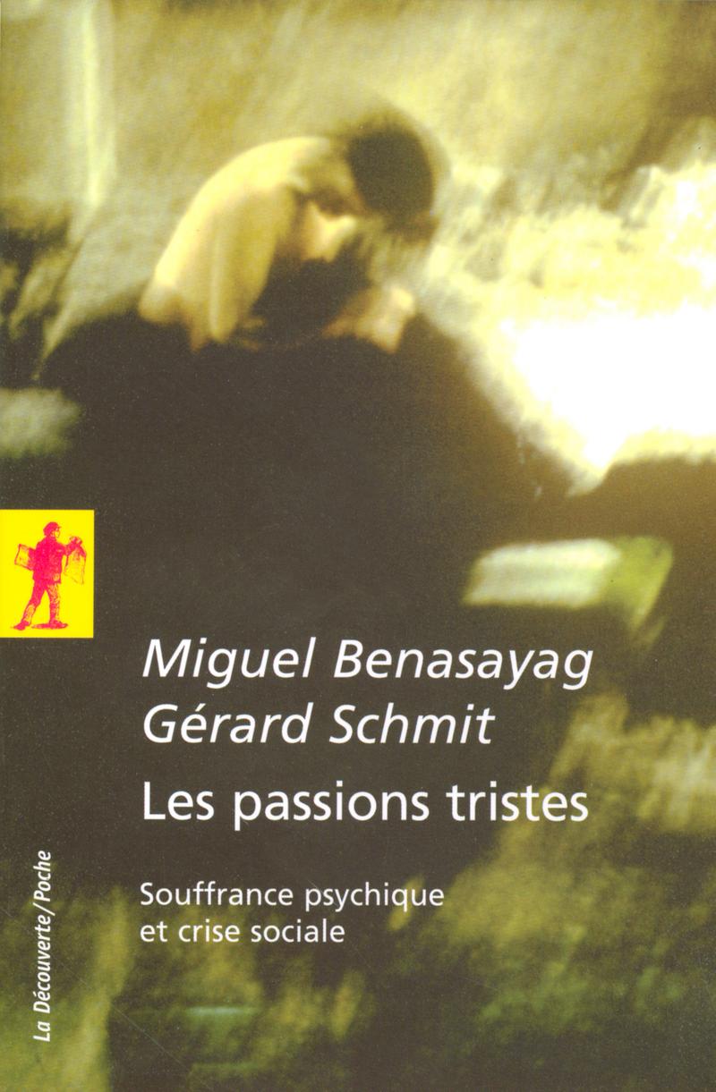 Les passions tristes - Miguel BENASAYAG, Gérard SCHMIT