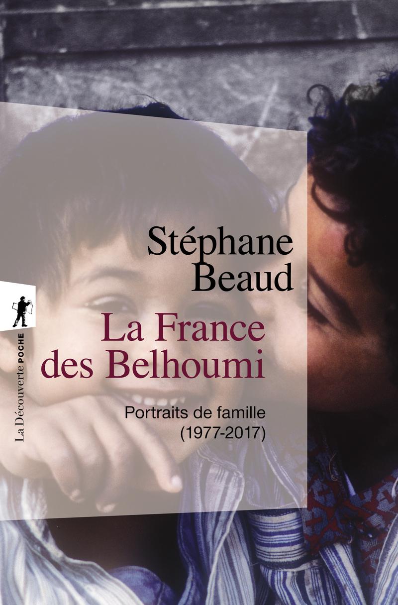 La France des Belhoumi - Stéphane BEAUD