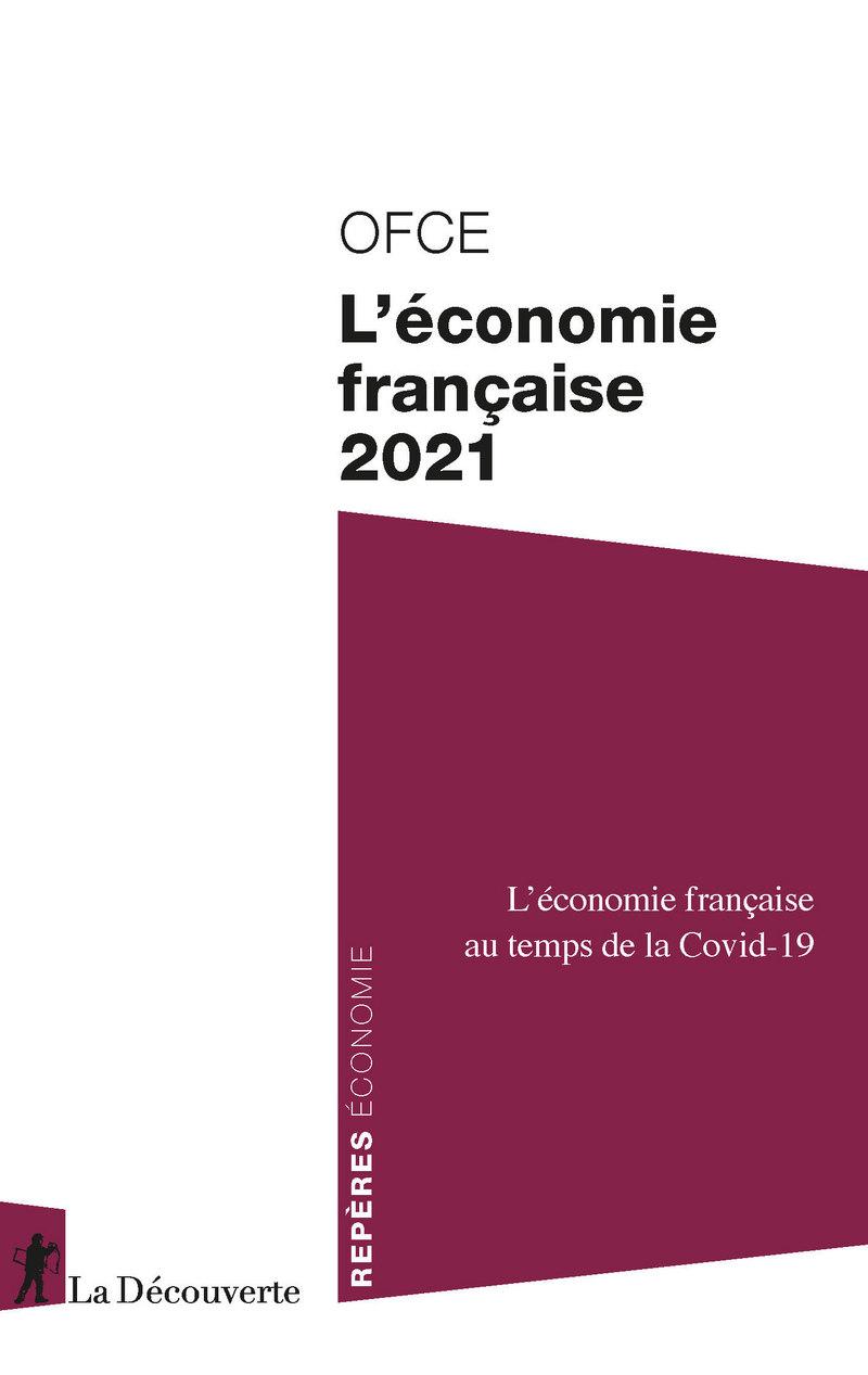 L'économie française 2021 -  OFCE (OBSERVATOIRE FRANÇAIS DES CONJONCTURES ÉCONOMIQUES)