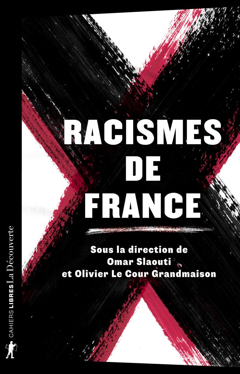 Racismes de France - Olivier LE COUR GRANDMAISON, Omar SLAOUTI
