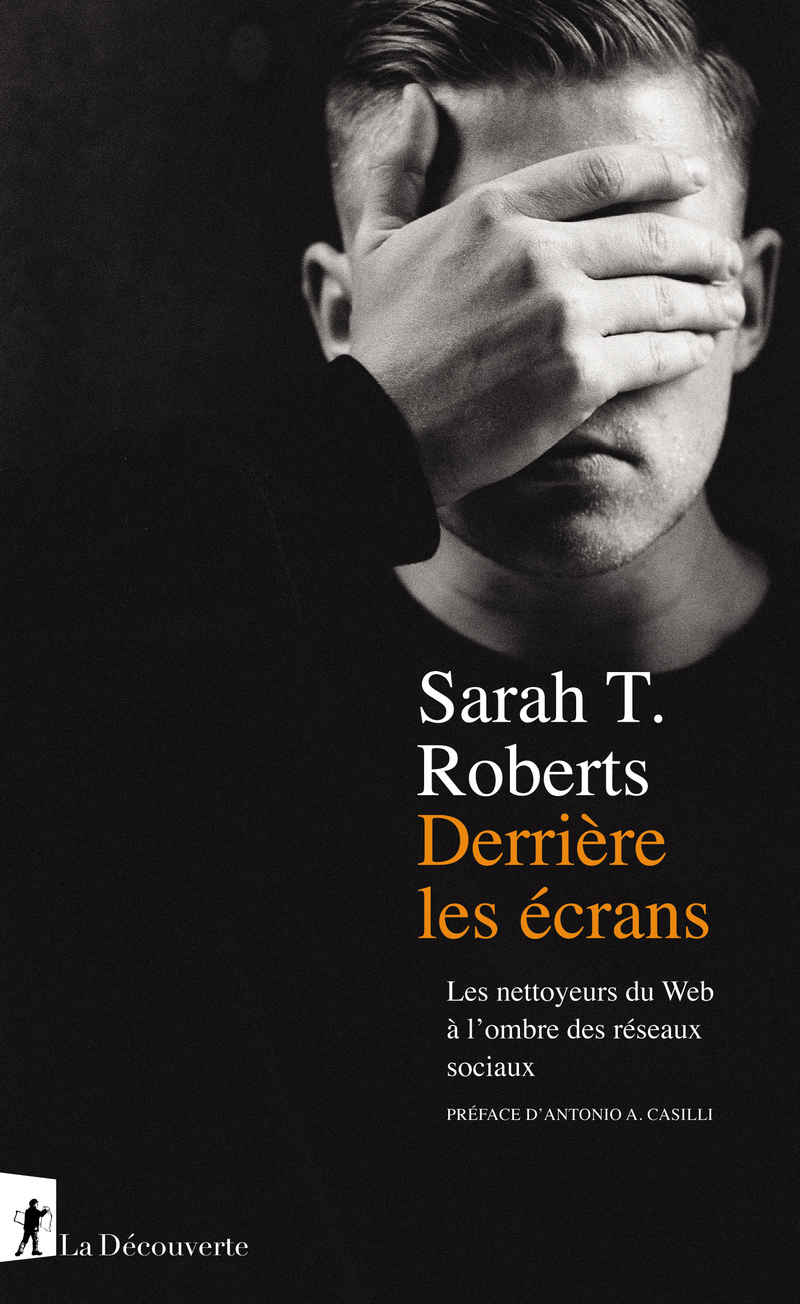 Derrière les écrans - Sarah T. ROBERTS