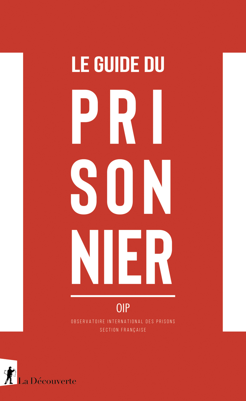 Le guide du prisonnier -  OIP (OBSERVATOIRE INTERNATIONAL DES PRISONS)