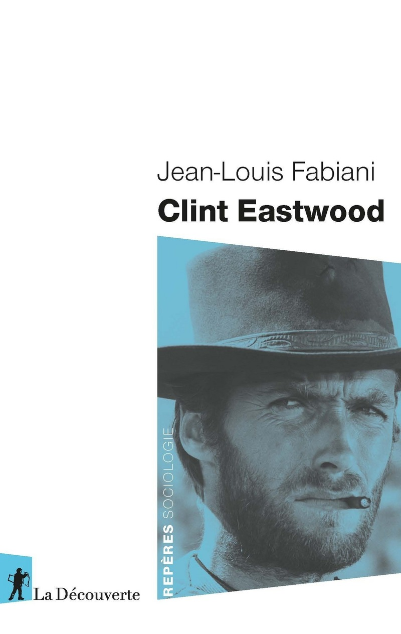 Clint Eastwood - Jean-Louis FABIANI