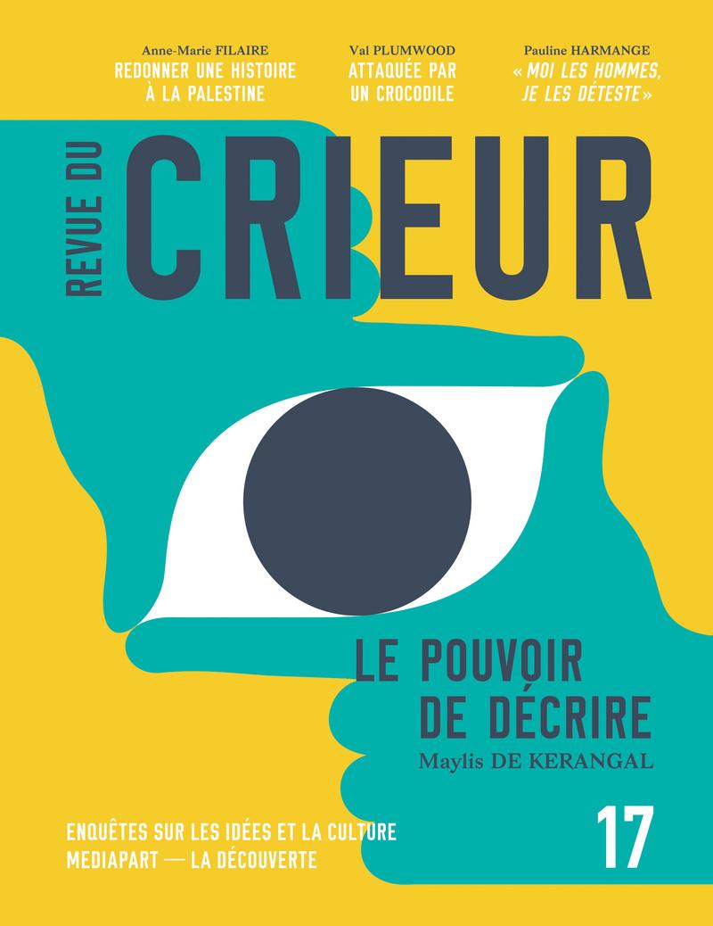 Revue du Crieur N°17 -  LA DÉCOUVERTE/MEDIAPART