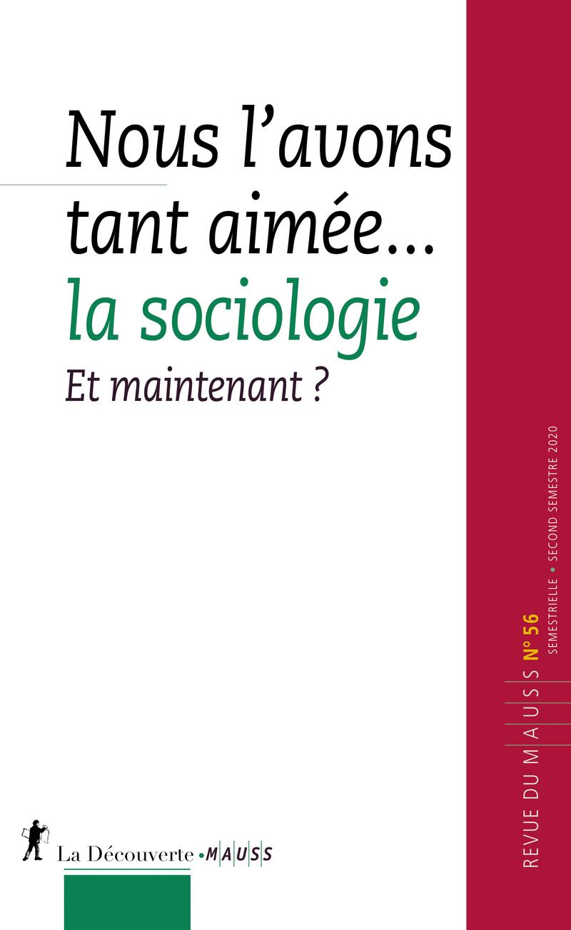 Nous l'avons tant aimée… la sociologie. Et maintenant ? -  REVUE DU M.A.U.S.S.