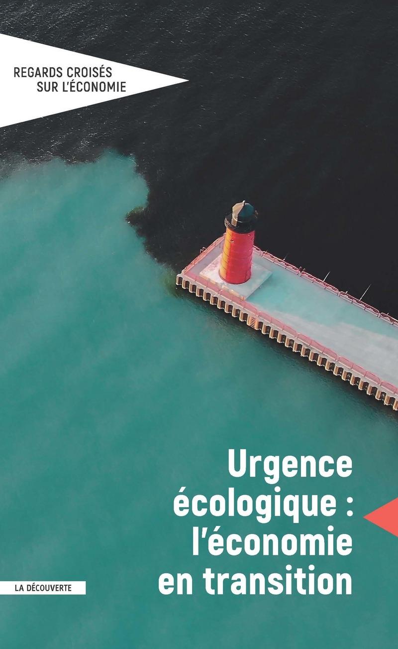 Urgence écologique : l'économie en transition -  REVUE REGARDS CROISÉS SUR L'ÉCONOMIE