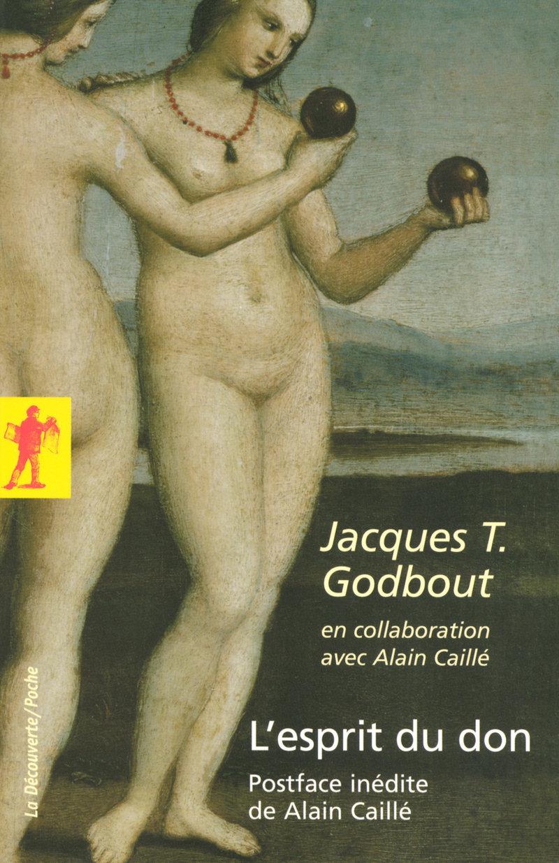 L'esprit du don - Alain CAILLÉ, Jacques T. GODBOUT