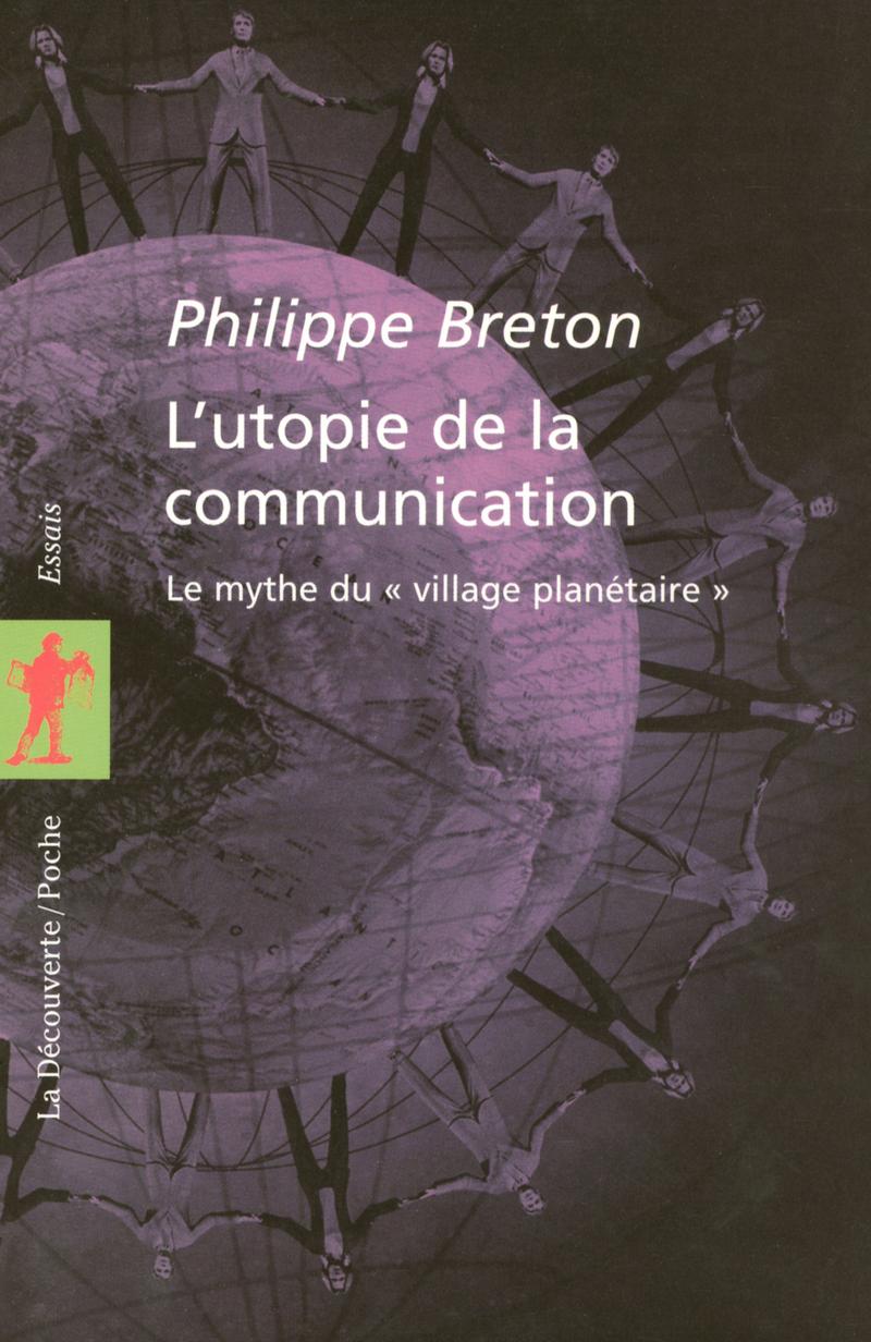 L'utopie de la communication - Philippe BRETON