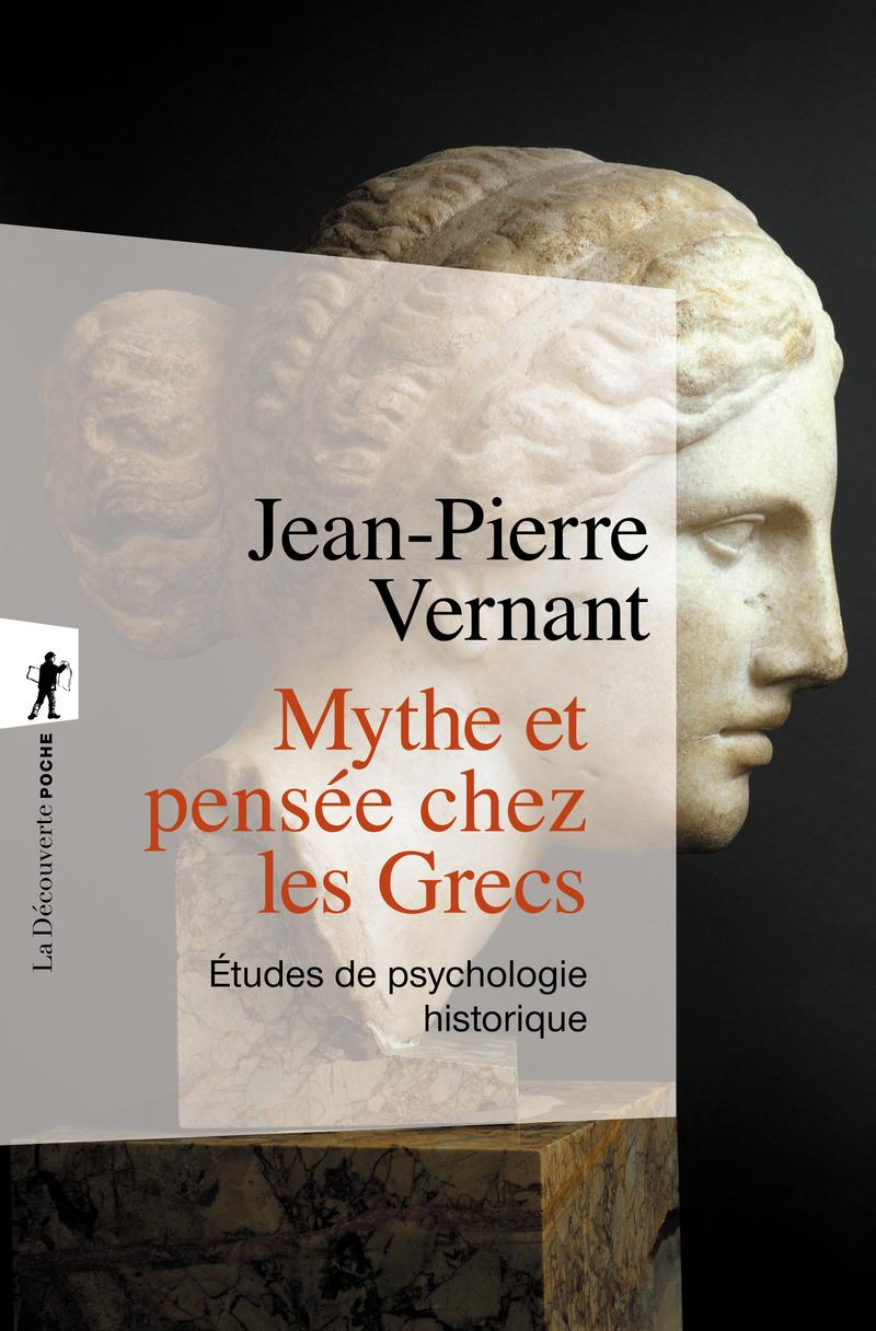 Mythe et pensée chez les Grecs - Jean-Pierre VERNANT