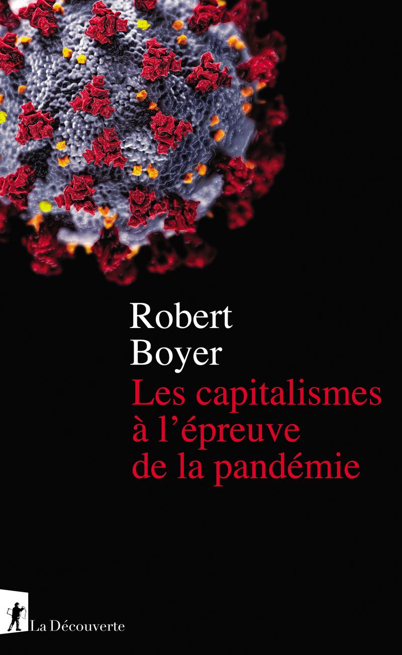 Les capitalismes à l'épreuve de la pandémie - Robert BOYER