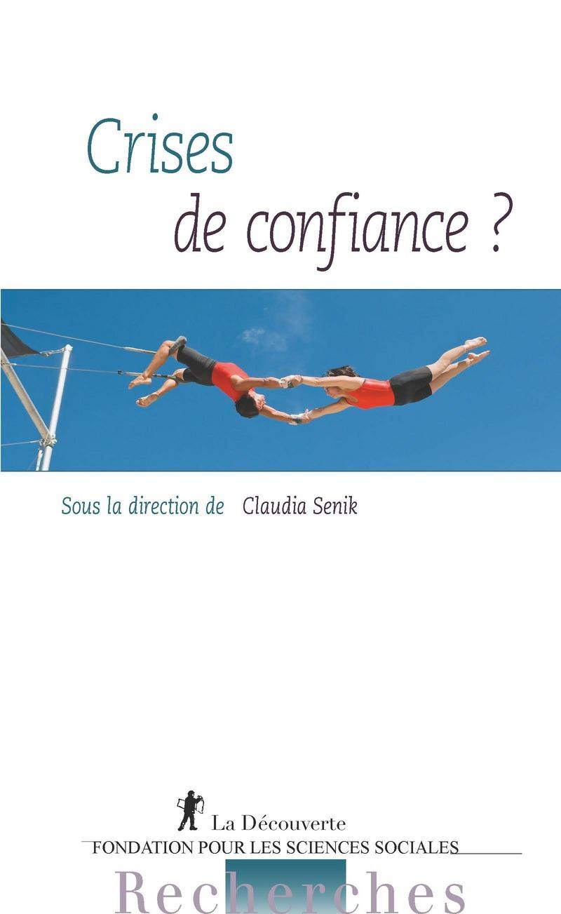 Crises de confiance ? - Claudia SENIK