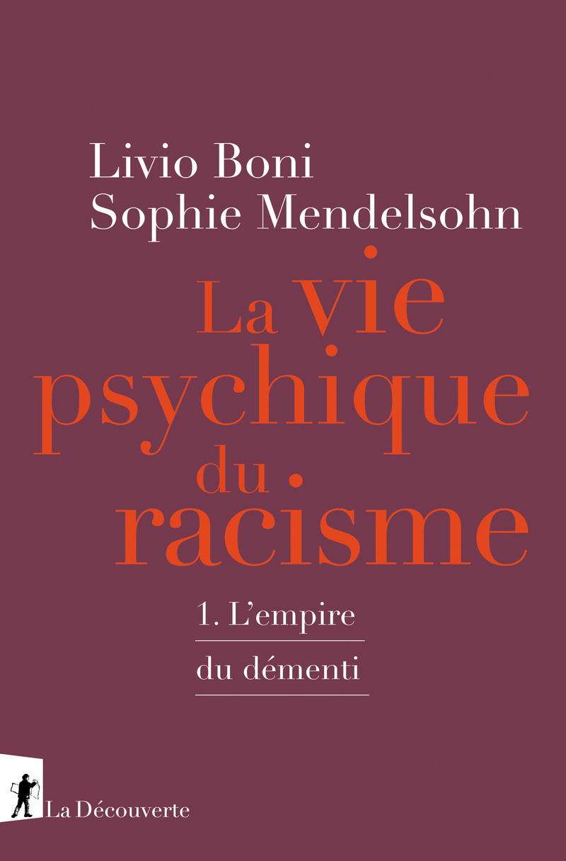 La vie psychique du racisme - Livio BONI, Sophie MENDELSOHN