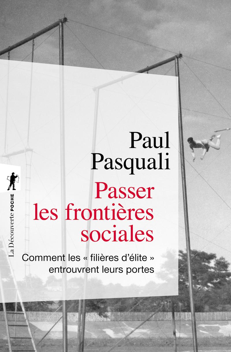 Passer les frontières sociales - Paul PASQUALI