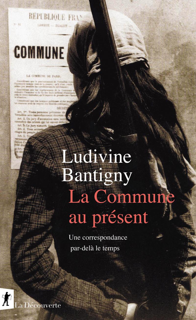 La Commune au présent - Ludivine BANTIGNY