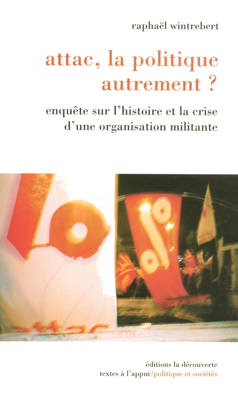 Attac, la politique autrement ? - Raphaël WINTREBERT