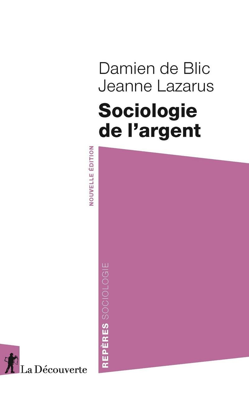 Sociologie de l'argent - Damien de BLIC, Jeanne LAZARUS