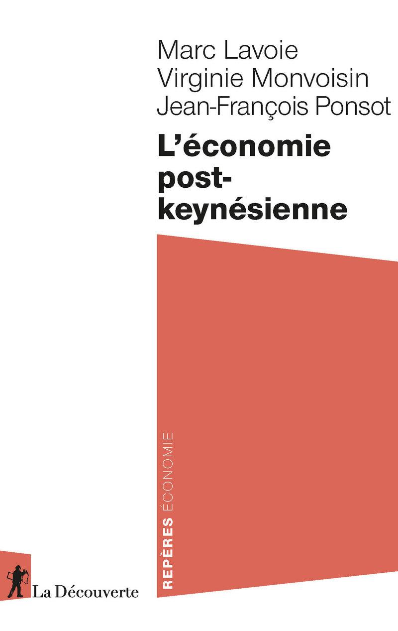 L'économie post-keynésienne - Marc LAVOIE, Virginie MONVOISIN, Jean-François PONSOT
