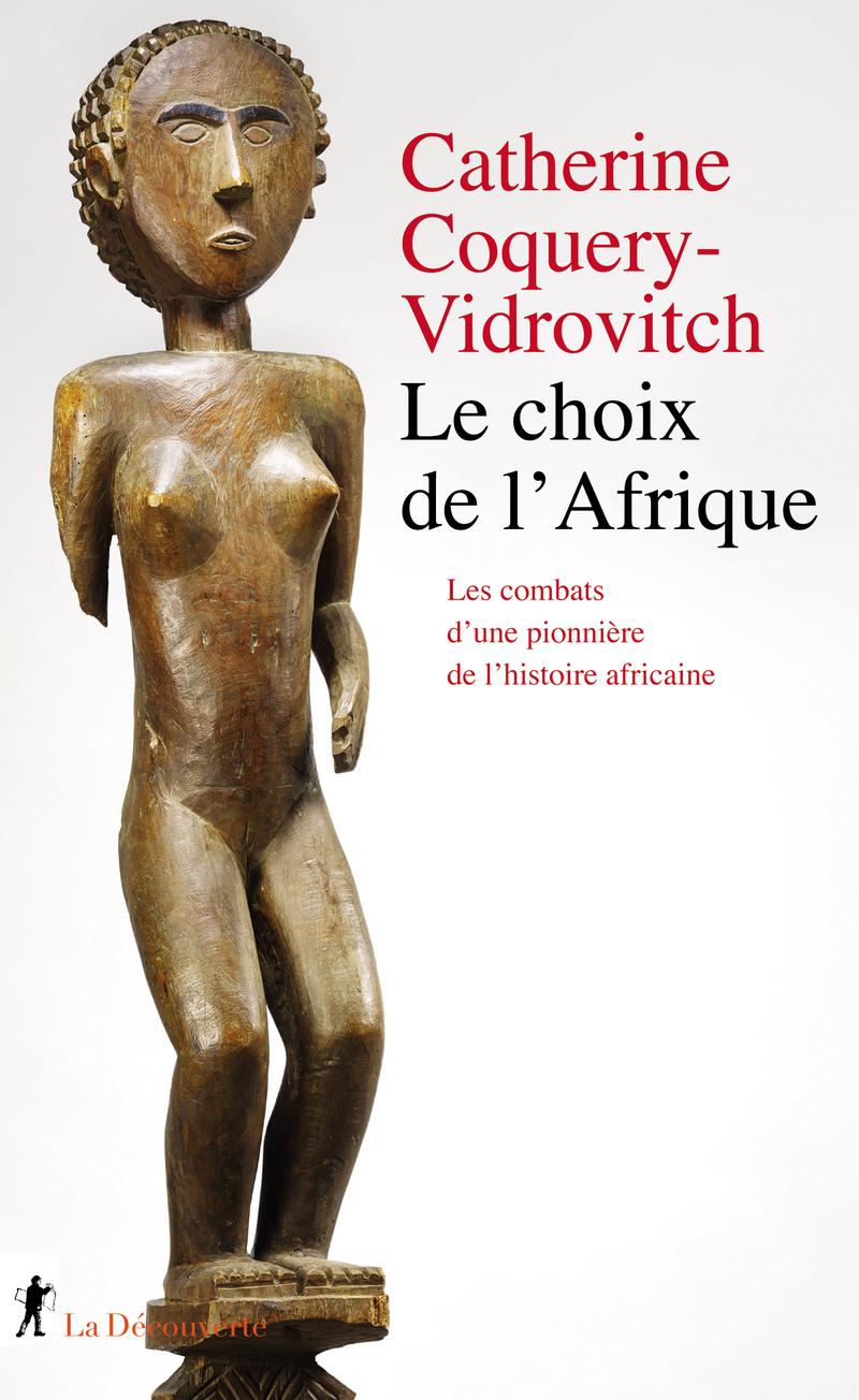 Le choix de l'Afrique - Catherine COQUERY-VIDROVITCH