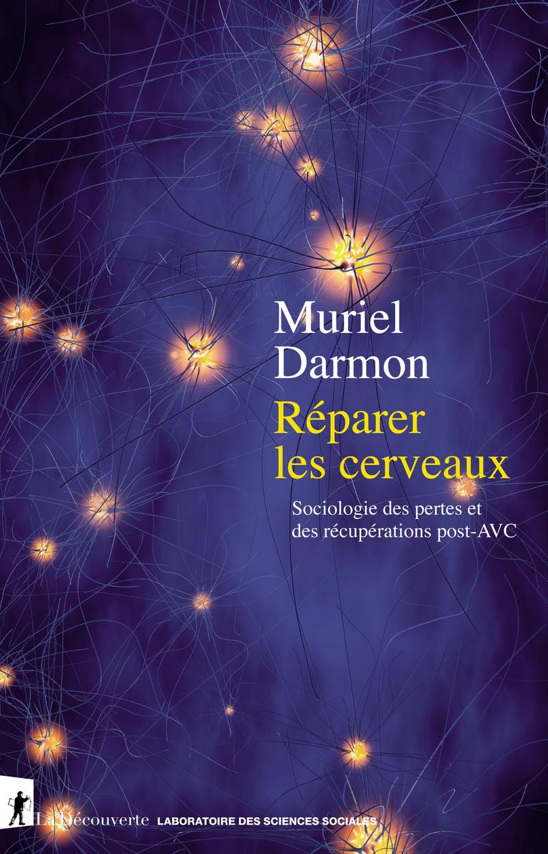 Réparer les cerveaux - Muriel DARMON