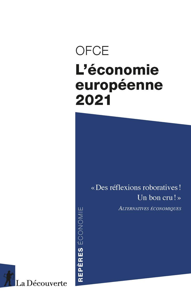 L'économie européenne 2021 -  OFCE (OBSERVATOIRE FRANÇAIS DES CONJONCTURES ÉCONOMIQUES)
