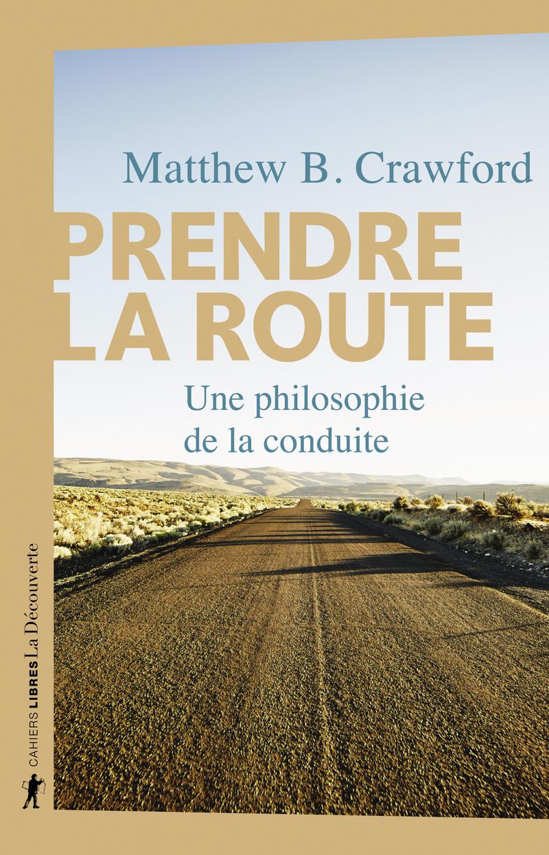 Prendre la route - Matthew B. CRAWFORD